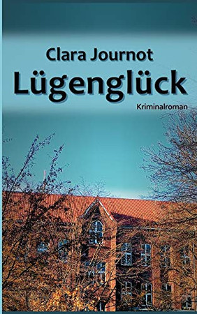 Lügenglück (German Edition)