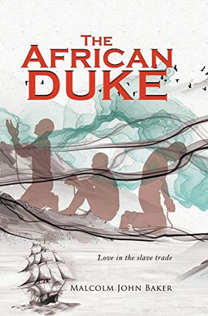 The African Duke: Love in the slave trade - Hardcover