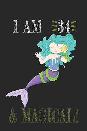 I AM 35 and Magical !! Mermaid Notebook: A NoteBook For Mermaid  Lovers , Birthday & Christmas Present For Mermaid Lovers , 35 years old Gifts