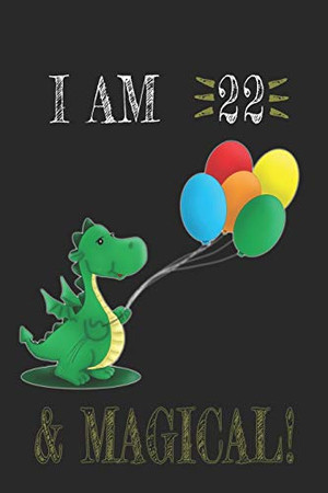 I AM 23 and Magical !! Dragon Notebook: A NoteBook For Dragon  Lovers , Birthday & Christmas Present For Dragon Lovers , 23 years old Gifts
