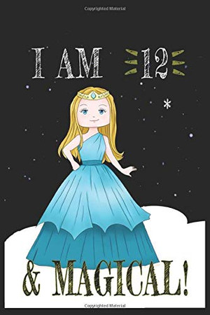 I AM 13 and Magical !! Princess Notebook: A NoteBook For Princess  Lovers , Birthday & Christmas Present For Princess Lovers ,12 years old Gifts