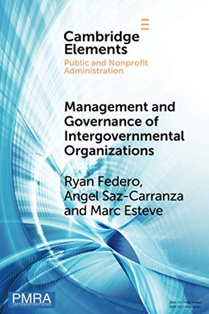 Management and Governance of Intergovernmental Organizations (Elements in Public and Nonprofit Administration)