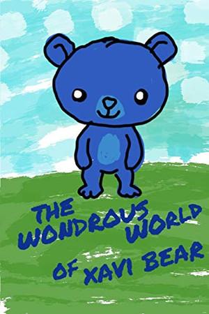 The Wondrous World of Xavi Bear