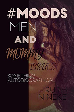 #MOODS Men And Mommy Issues
