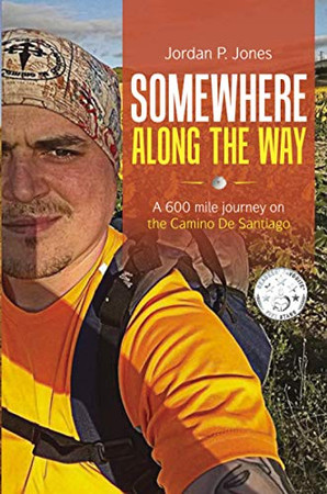 Somewhere Along The Way: A 600 Mile Journey on the Camino de Santiago