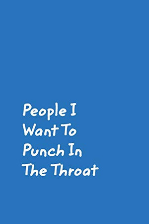 People I Want To Punch In The Throat - 9780464174370