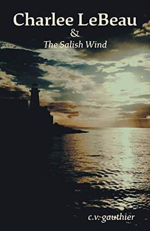 Charlee LeBeau & The Salish Wind - Paperback