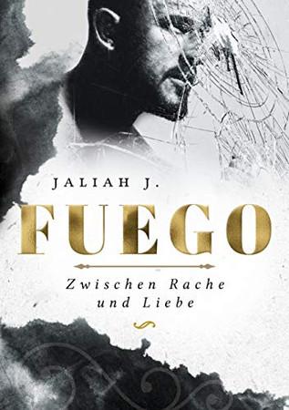 Fuego: Zwischen Rache und Liebe (German Edition)