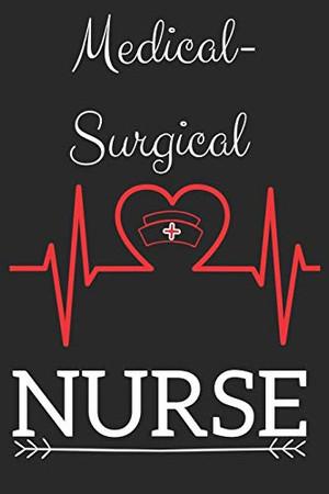 Medical-Surgical Nurse: Nursing Valentines Gift (100 Pages, Design Notebook, 6 x 9) (Cool Notebooks) Paperback