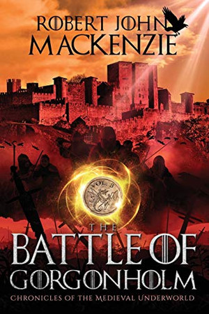 The Battle of Gorgonholm (Chronicles of the Medieval Underworld)