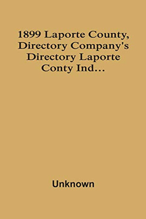 1899 Laporte County, Directory Company'S Directory Laporte Conty Ind...