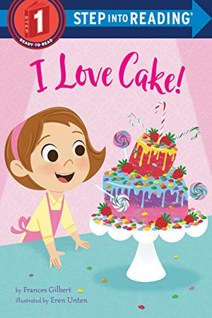 I Love Cake! (Step into Reading) - Library Binding