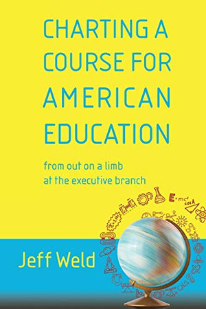 Charting a Course for American Education: from out on a limb at the executive branch