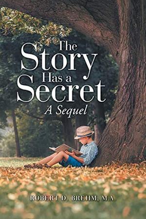 The Story Has a Secret: A Sequel - Paperback