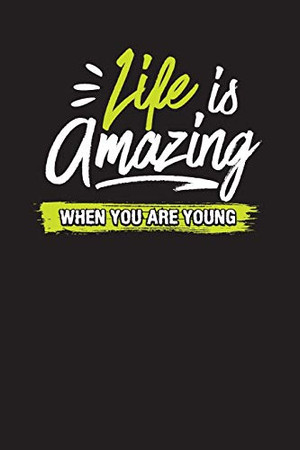Life Is Amazing - When You Are Young: Meeting Notes Undated Work Diary