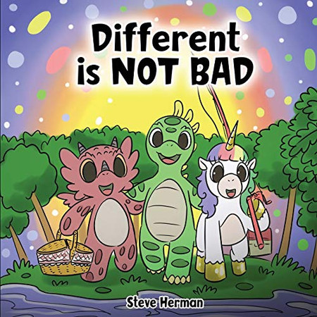 Different is NOT Bad: A Dinosaur's Story About Unity, Diversity and Friendship. (Dinosaur and Friends)