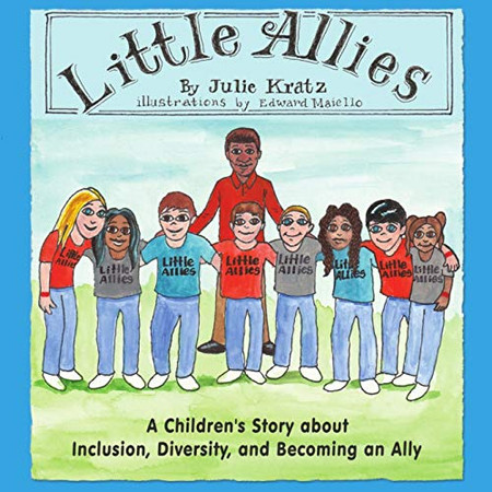 Little Allies: A Children's Story about Inclusion, Diversity, and Becoming an Ally