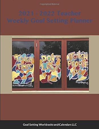 2021 - 2022 Teacher Weekly Goal Setting Planner