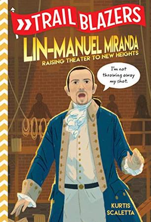 Trailblazers: Lin-Manuel Miranda: Raising Theater to New Heights - Library Binding