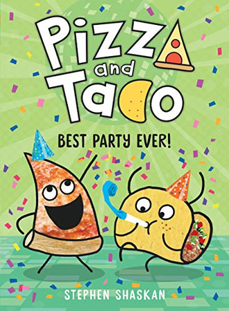 Pizza and Taco: Best Party Ever! - Library Binding