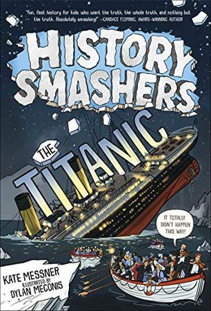 History Smashers: The Titanic - Library Binding