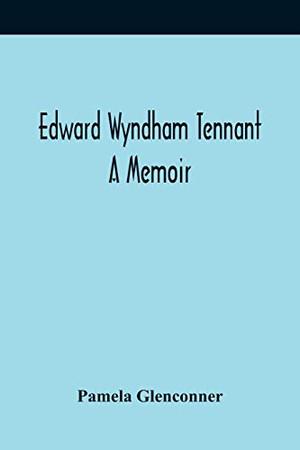 Edward Wyndham Tennant: A Memoir