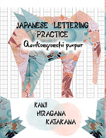 Japanese lettering practice Genkouyoushi paper Kanji Hiragana Katakana: Practice and learn the Japanese characters and language with this beautiful notebook