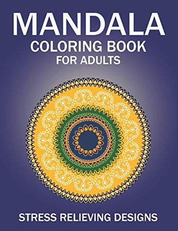 MANDALA COLORING BOOK FOR ADULTS, STRESS RELIEVING DESIGNS: 53 Beginner-Friendly & Relaxing Floral Art Activities on High-Quality Extra-Thick ... (Coloring Is Fun) Gorgeous gifts for women