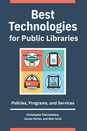 Best Technologies for Public Libraries: Policies, Programs, and Services