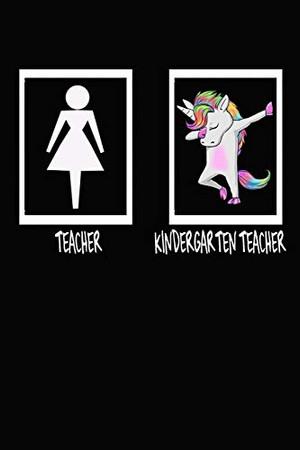 Teacher KINDERGARTEN TEACHER: Funny Cute Unicorn Dab Notebook Gift For KINDERGARTEN TEACHER Paperback