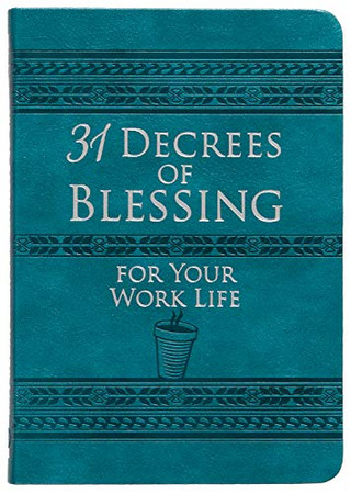 31 Decrees of Blessing for Your Work Life