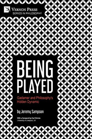 Being Played: Gadamer and Philosophy's Hidden Dynamic