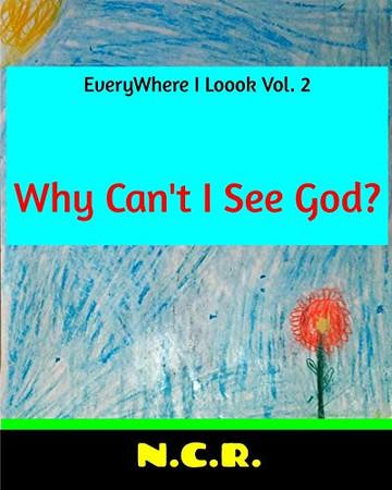 EveryWhere I Loook Vol. 2 Why Can't I See God