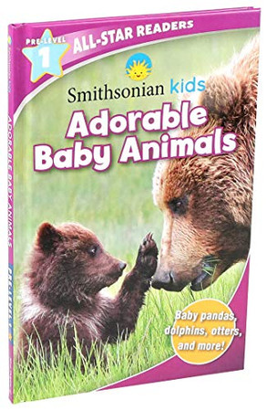 Smithsonian All-Star Readers Pre-Level 1: Adorable Baby Animals (Library Binding) (Smithsonian Leveled Readers)