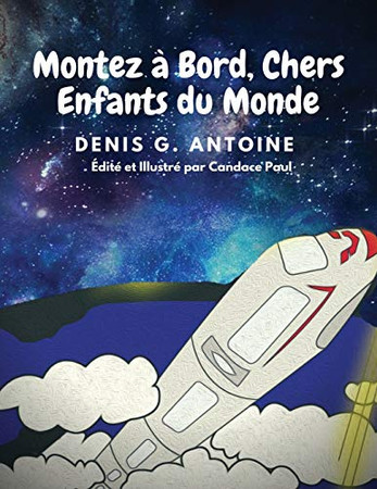 Montez à Bord, Chers Enfants du Monde (French Edition)