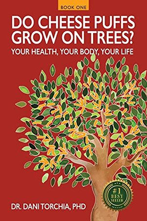Do Cheese Puffs Grow on Trees?: Your Health, Your Body, Your Life!