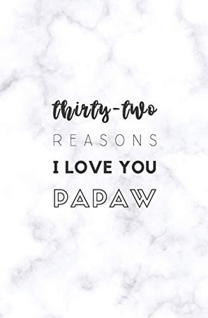 32 Reasons I Love You Papaw: Fill In Prompted Marble Memory Book