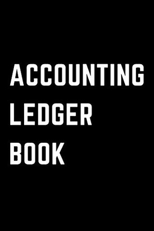 Accounting Ledger Book: Simple Checking Account Balance Register, Log, Track and Record Expenses and Income, Financial Accounting Ledger for Small Business, 6 Column Payment Record