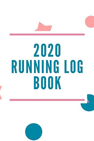 Running Log Book: Daily Weekly Runners Training Log My Running Diary Goals Setting, Track Distance, Time, Weather, Pace