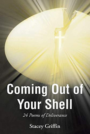 Coming Out of Your Shell: 24 Poems of Deliverance