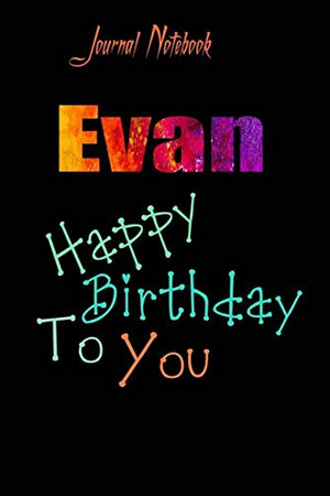 Evan: Happy Birthday To you Sheet 9x6 Inches 120 Pages with bleed - A Great Happy birthday Gift