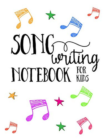 Songwriting Notebook For Kids: Lyric Journal