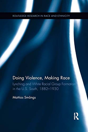Doing Violence, Making Race (Routledge Research in Race and Ethnicity)
