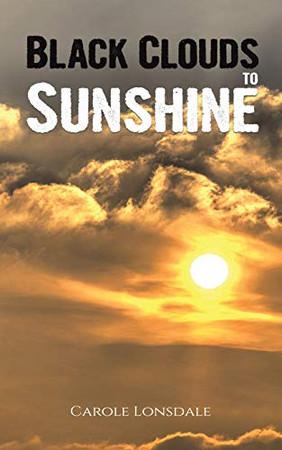 Black Clouds to Sunshine - Paperback