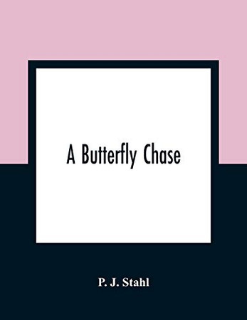 A Butterfly Chase