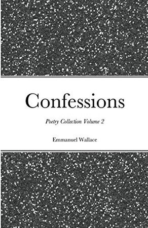 Confessions poetry collection volume 2
