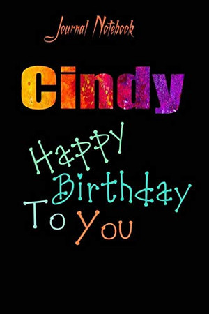 Cindy: Happy Birthday To you Sheet 9x6 Inches 120 Pages with bleed - A Great Happybirthday Gift