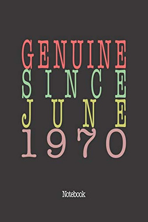 Genuine Since June 1970: Notebook