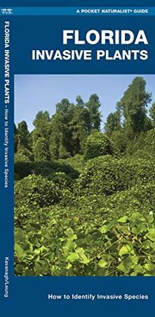 Florida Invasive Plants: A Folding Pocket Guide to Familiar Plants