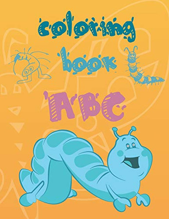 Alphabet Toddler Coloring Book ABC: this book teaches children letters  and numbers and also for coloring book, names animals and fruit